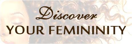 Discover Your Femininity