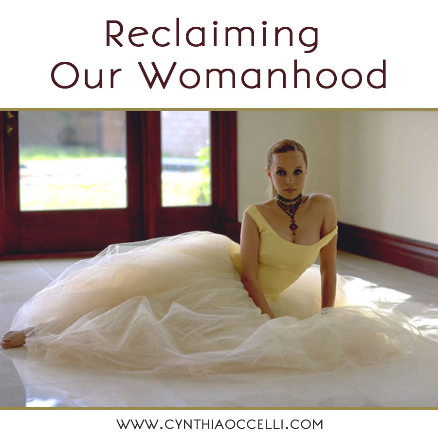 Reclaiming Our Womanhood (it's not what you think) Part Two