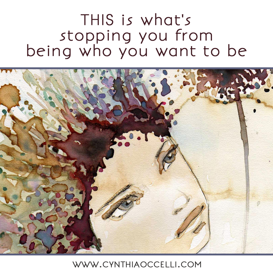 THIS is what's stopping you from being who you want to be