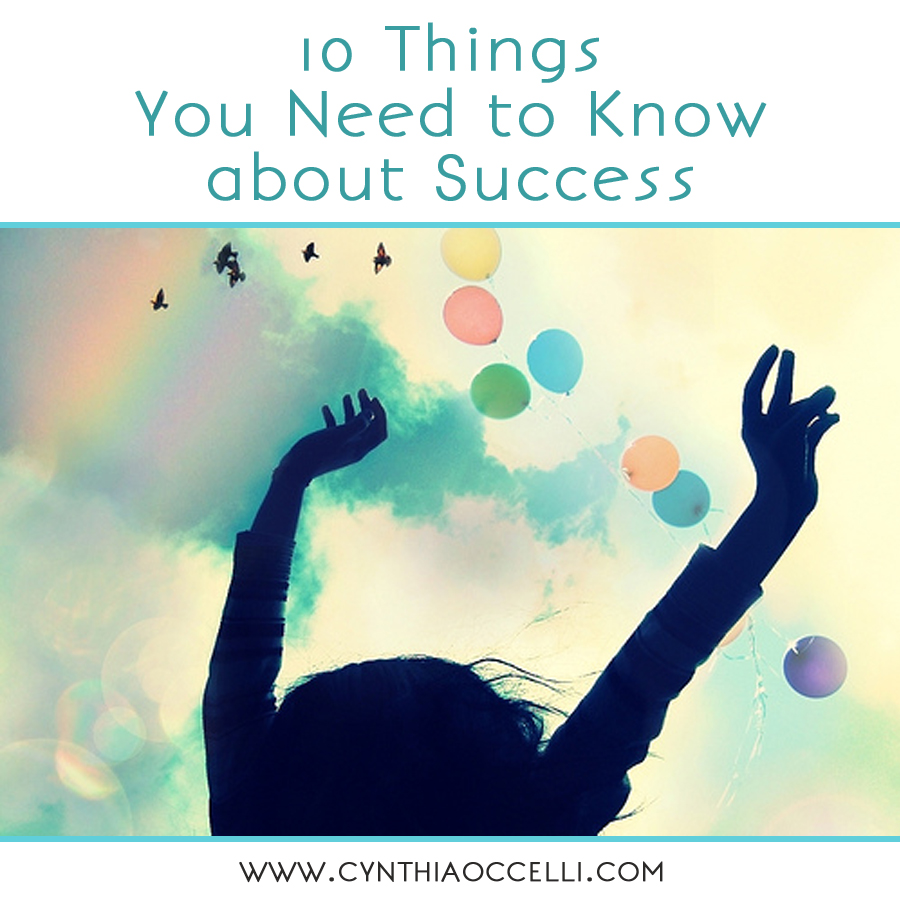 10 Things You Need to Know about Success