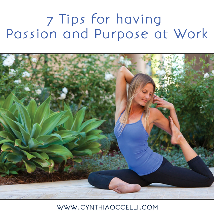 7 Tips for having Passion and Purpose at Work