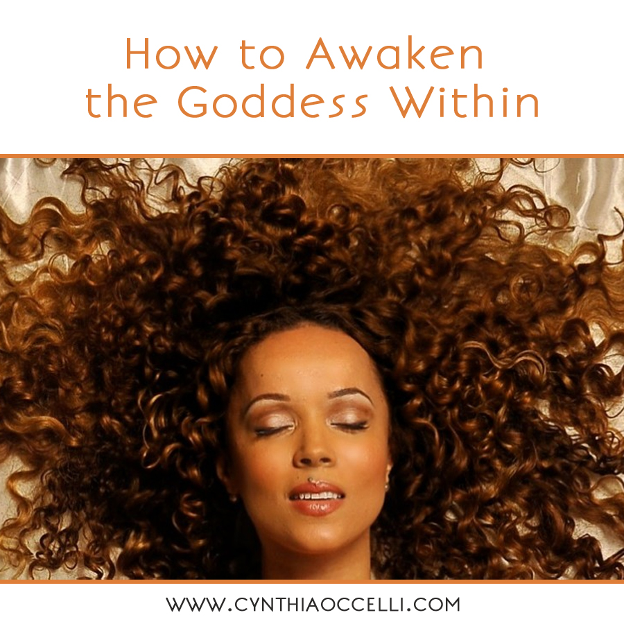How to Awaken the Goddess Within