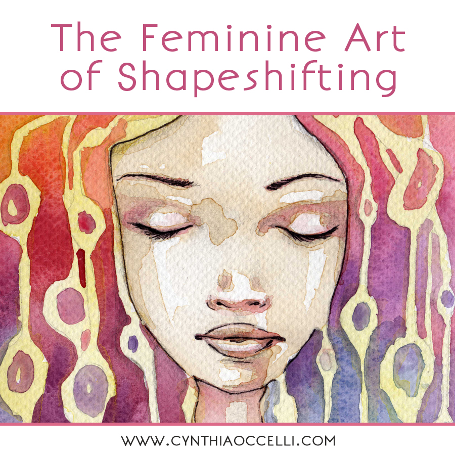 The Feminine Art of Shapeshifting