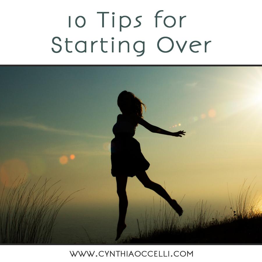 10 Tips for Starting Over