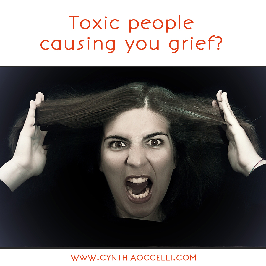 Toxic people causing you grief? Here's what you need to know.