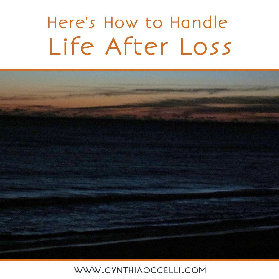 Here's How to Handle Life After Loss
