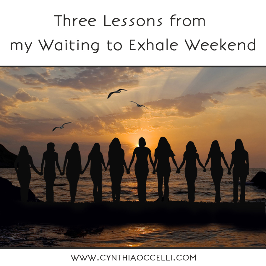 Three Lessons from my Waiting to Exhale Weekend