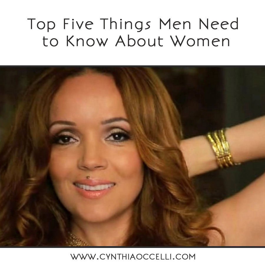 Top Five Things Men Need to Know About Women