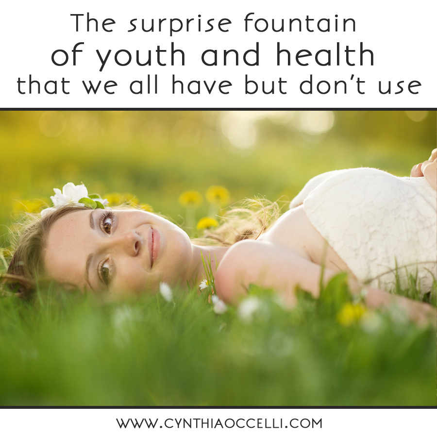 The surprise fountain of youth and health that we all have but don't use