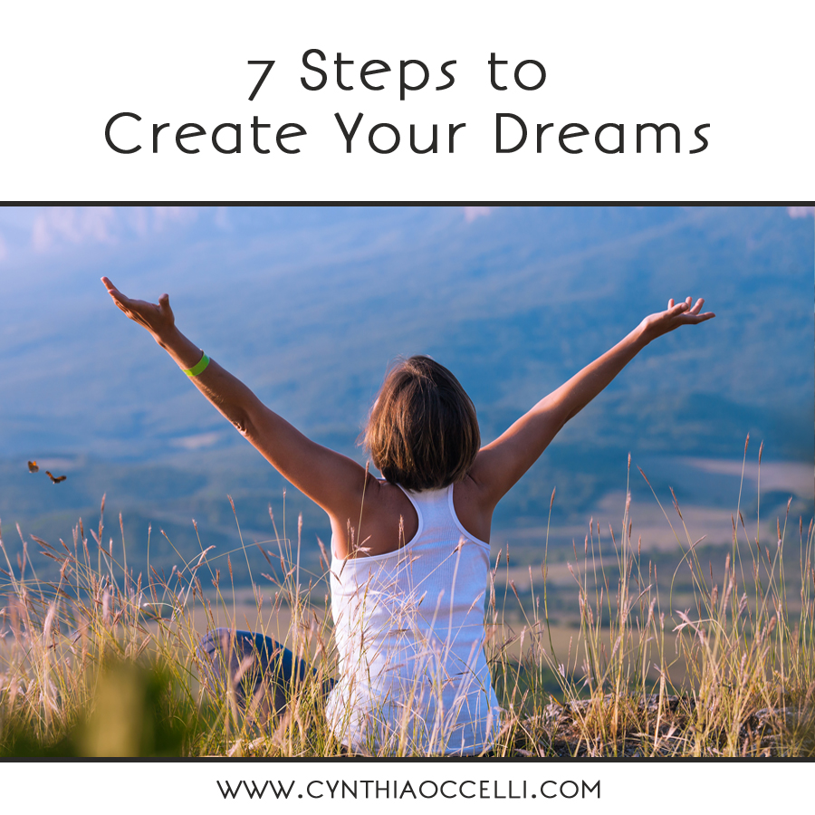 7 Steps to Create Your Dreams