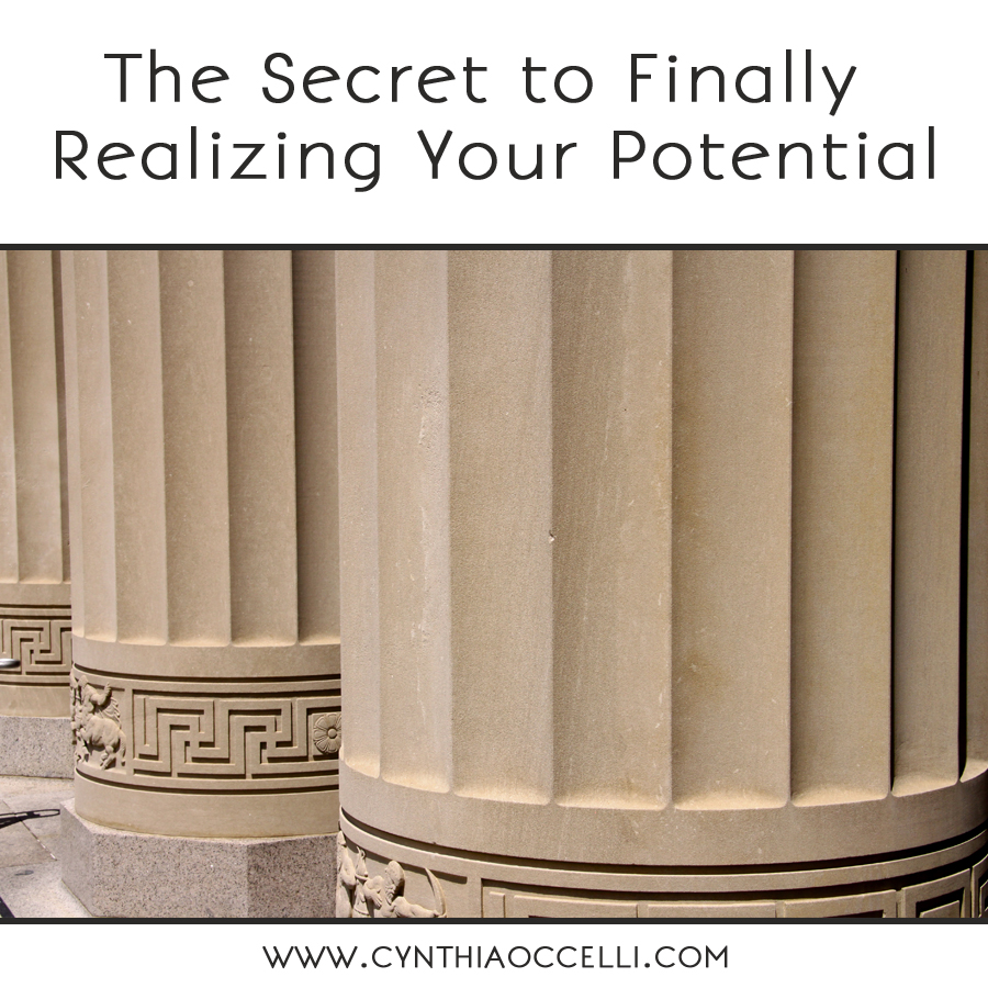 The Secret to Finally Realizing Your Potential