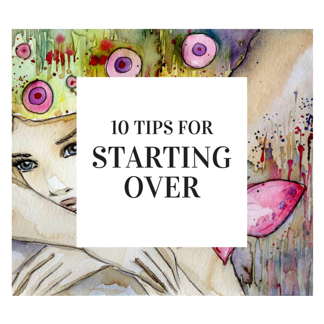 LIFE 009: Starting Over: 10 Things You Need to Know