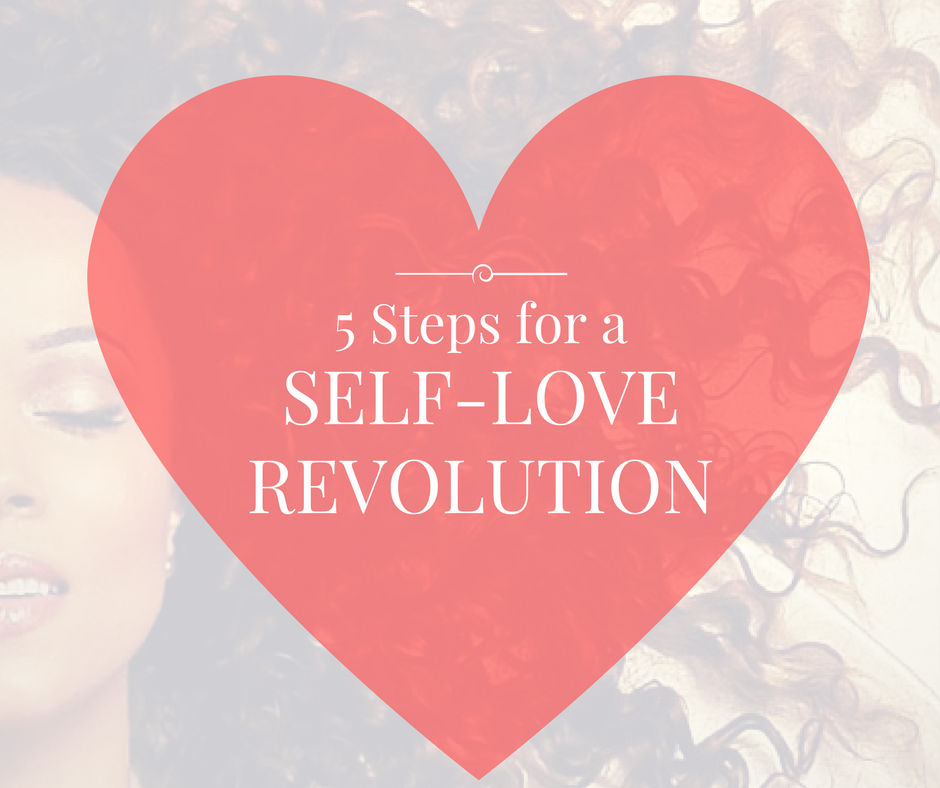 LIFE 032: 5 Steps to Start a Self-Love Revolution