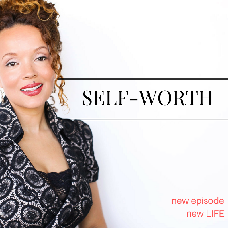 LIFE 40: Self-Worth Start Here