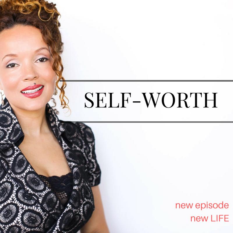 LIFE 40: Self-Worth Start Here