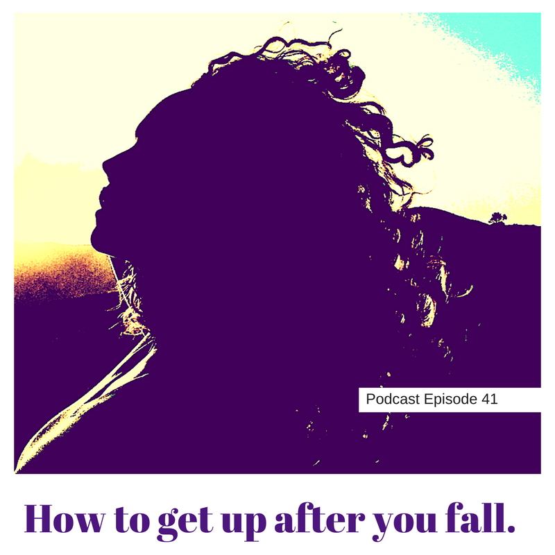 LIFE 41: When past grief, failure or loss sweeps you off your feet, GET UP.