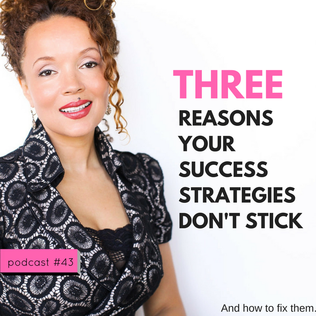 LIFE 43: Why Your Success Strategies Don't Stick