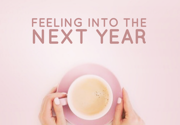 LIFE 068: Feeling into the Next Year of Your Life
