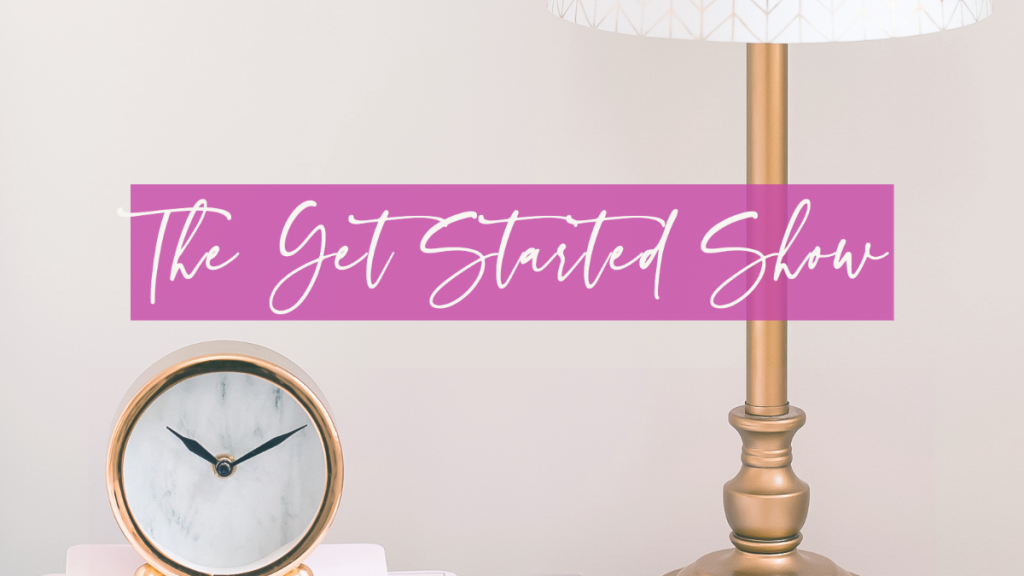 Life: The Get Started Show