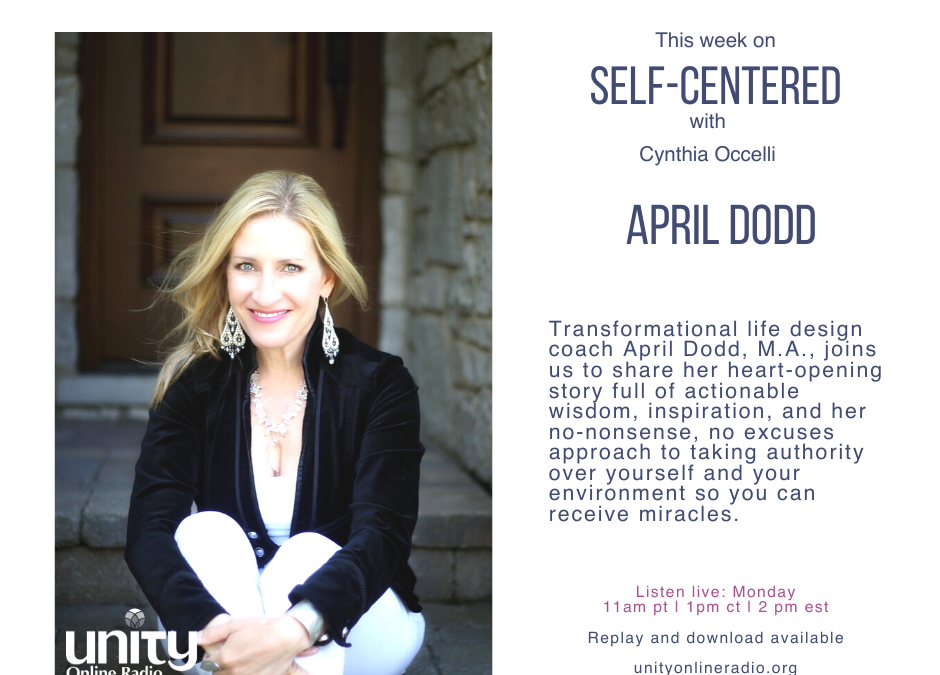 Self-Centered: Cultivating Miracles in the Face of Crisis with April Dodd
