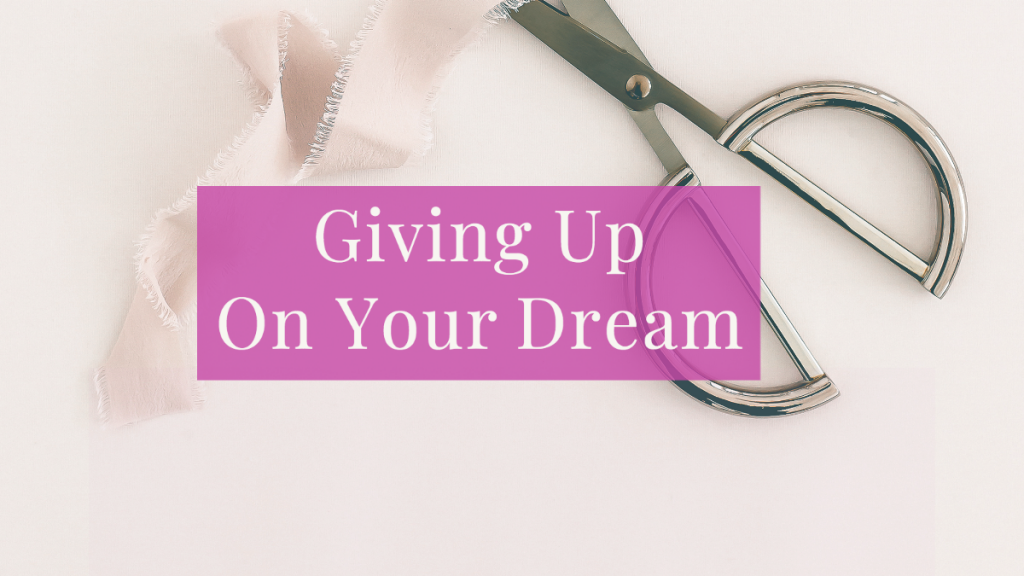 LIFE 079: Giving up on your dream