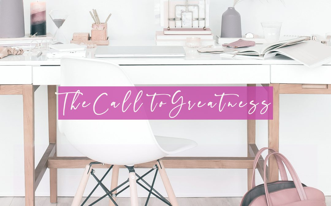 LIFE 082: The Call to Greatness