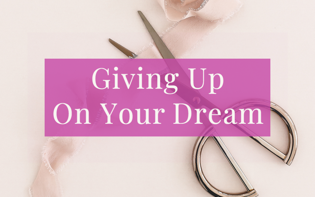 LIFE 079: Giving Up On Your Dream?