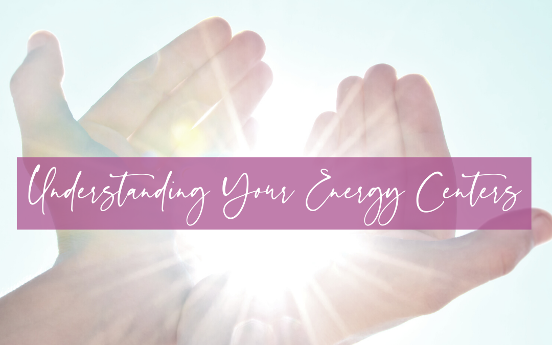 LIFE 084: Understanding Your Energy Centers