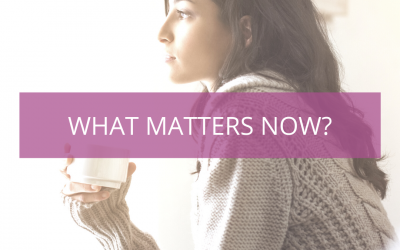 LIFE 087: What Matters Most Now