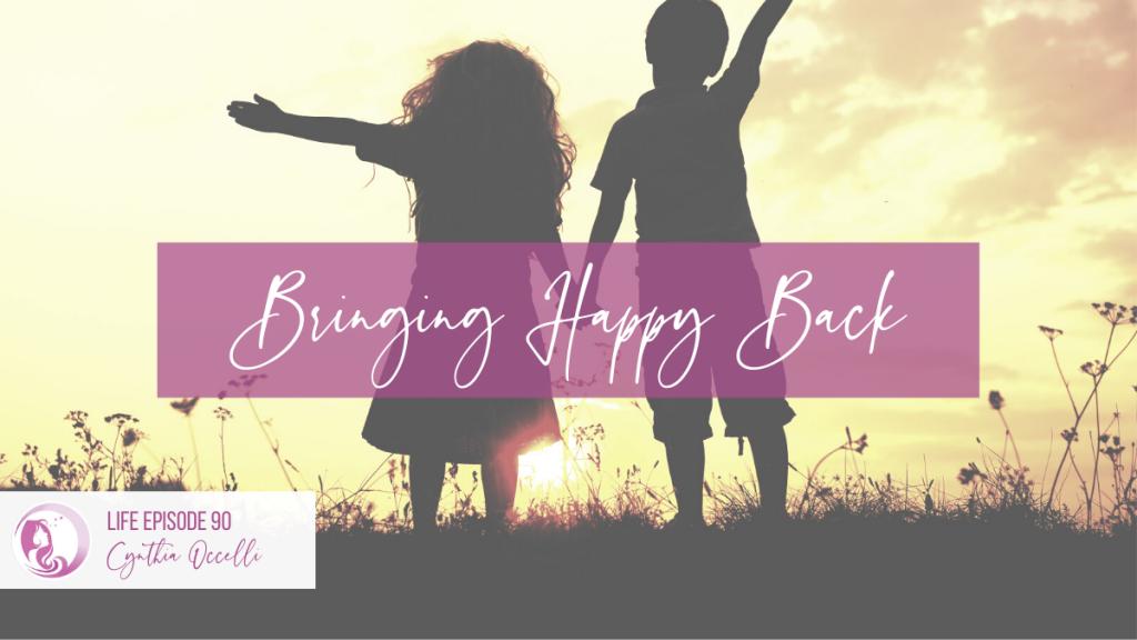LIFE 90: Bringing Happy Back
