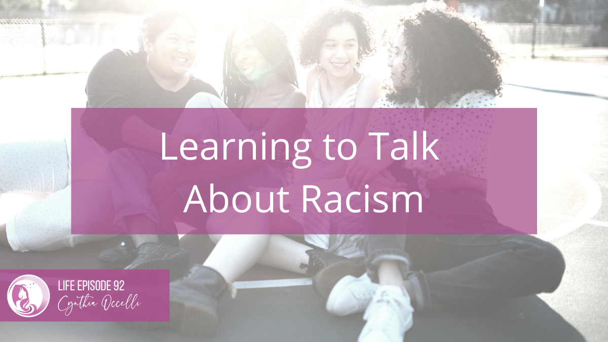 Life 92: Learning to Talk About Racism