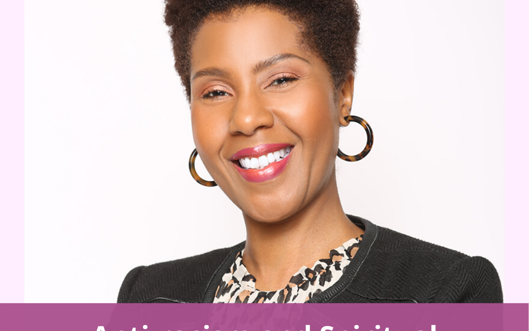 LIFE 095: Anti-Racism and Spiritual Expansion with Dr. Darnise Martin